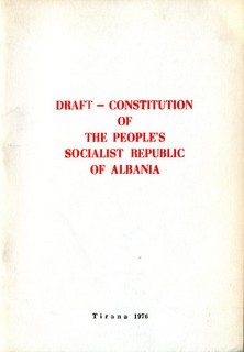 Draft Constitution of the People's Socialist Republic of Albania - 1976