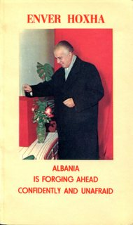Albania is Forging Ahead Confidently and Unafraid - Enver Hoxha