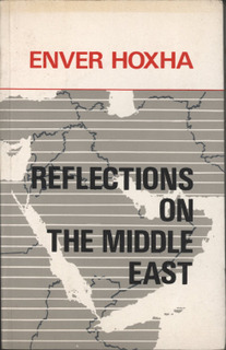 Enver Hoxha - Reflections on the Middle East