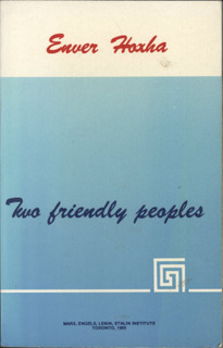 Enver Hoxha - Two Friendly Peoples