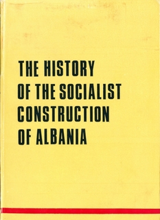 The History of Socialist Construction in Albania - Part 1