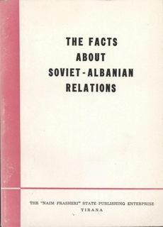 The Facts about Soviet -Albanian Relations