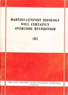 Marxist-Leninist Ideology will certainly overcome Revisionism - Vol II